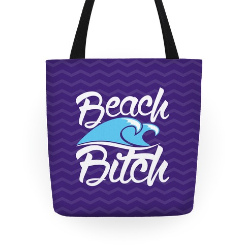 Beach Bitch Tote