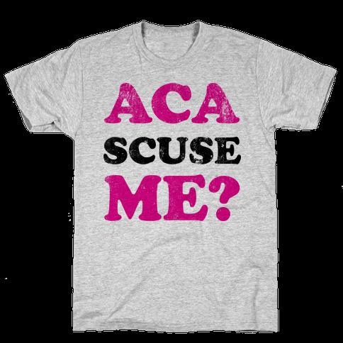 Aca-Scuse-Me Mens T-Shirt
