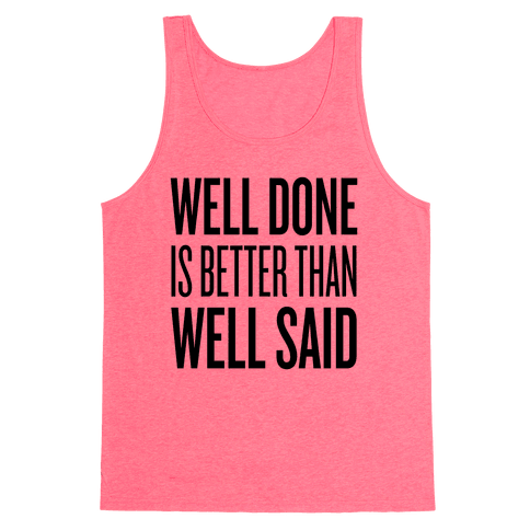 Well Done > Well Said Tank Top