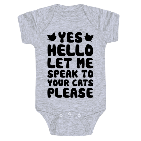 Let Me Speak To Your Cats Please Baby Onesy