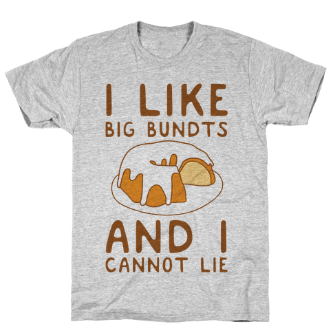 I Like Big Bundts And I Cannot Lie Mens T-Shirt
