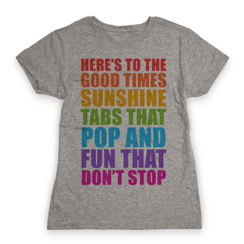 Here's To The Good Times Womens T-Shirt
