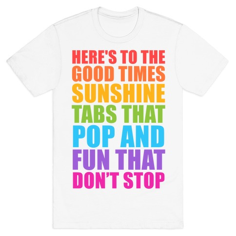 Here's To The Good Times T-Shirt
