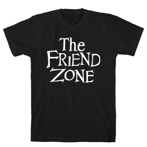 The Friend Zone T-Shirt