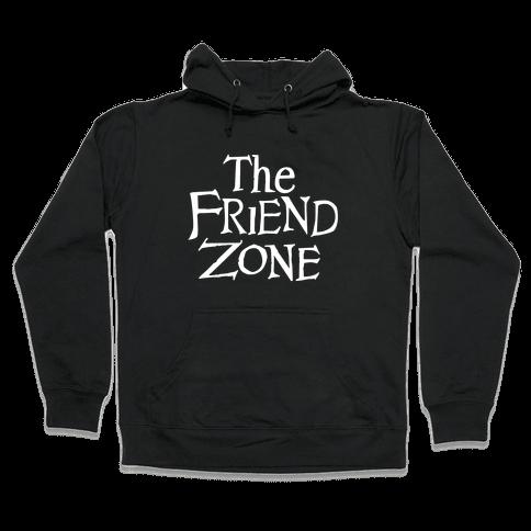 The Friend Zone Hooded Sweatshirt