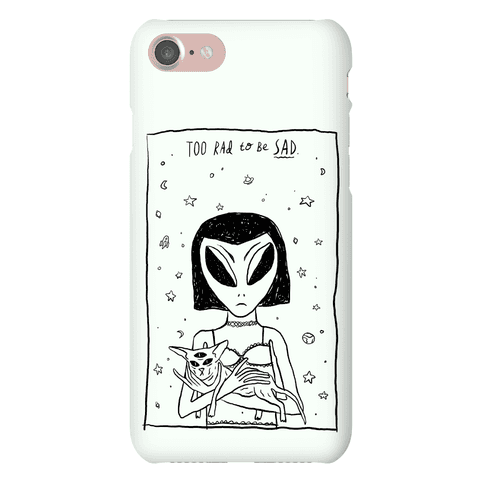 Too Rad To Be Sad Phone Case