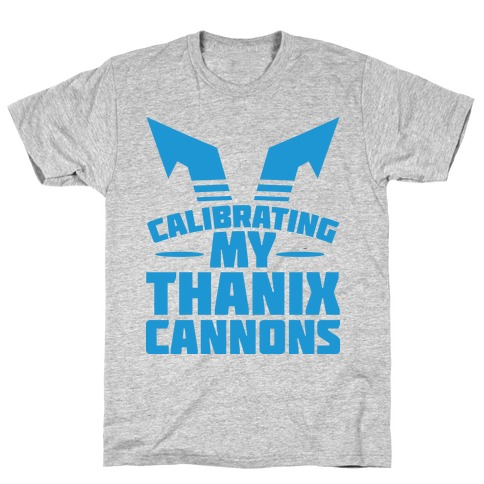 Calibrating My Thanix Canons T-Shirt