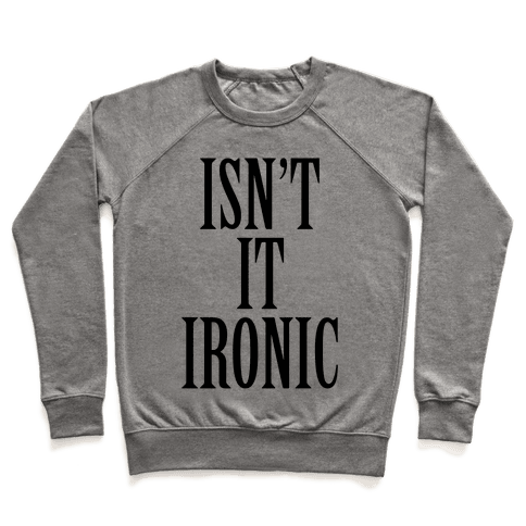 Isn't It Ironic? Pullover