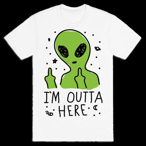 I'm Outta Here Alien Mens T-Shirt