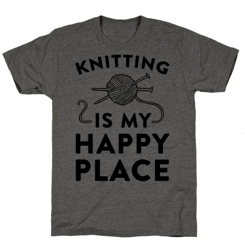 Knitting Is My Happy Place T-Shirt
