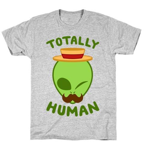 Totally Human T-Shirt
