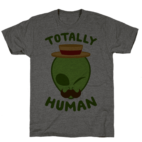 Totally Human Mens T-Shirt
