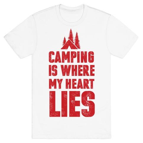 Camping Is Where My Heart Lies Mens T-Shirt