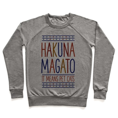 Hakuna Magato It Means Pet Cats Pullover