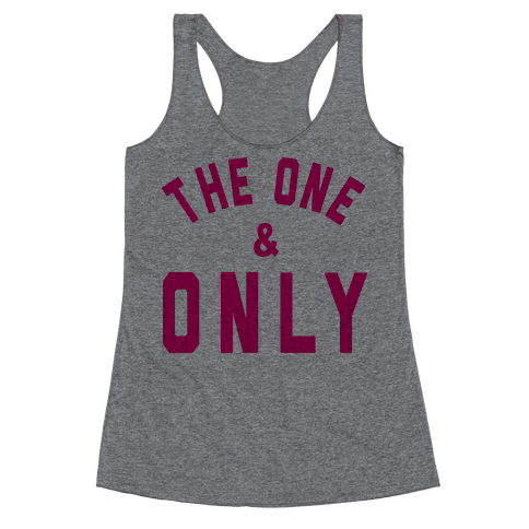 The One And Only Racerback Tank Top
