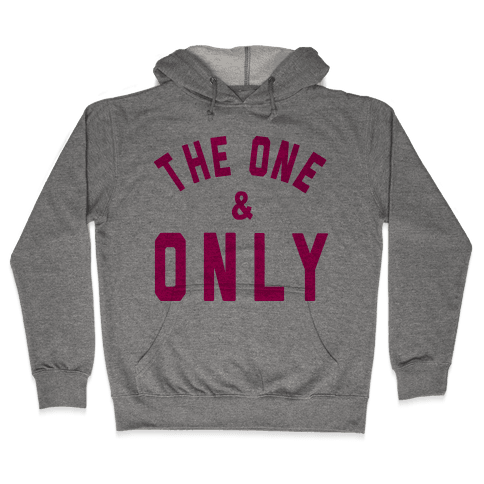 The One And Only Hooded Sweatshirt
