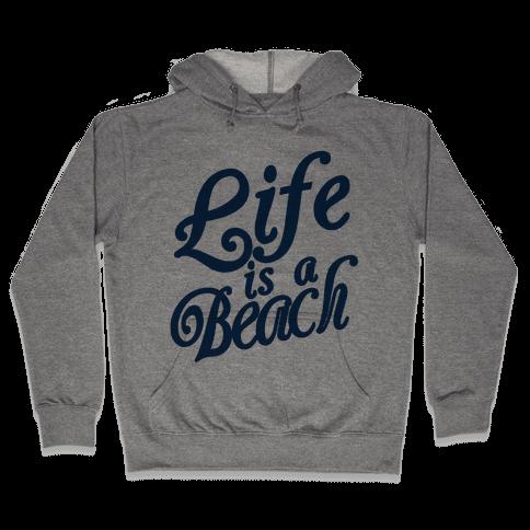 Life is a Beach Hooded Sweatshirt
