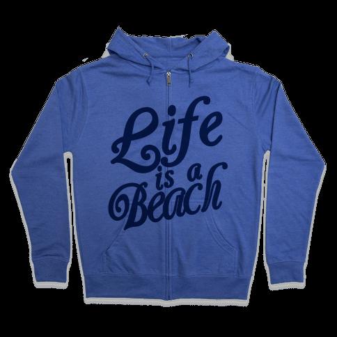 Life is a Beach Zip Hoodie