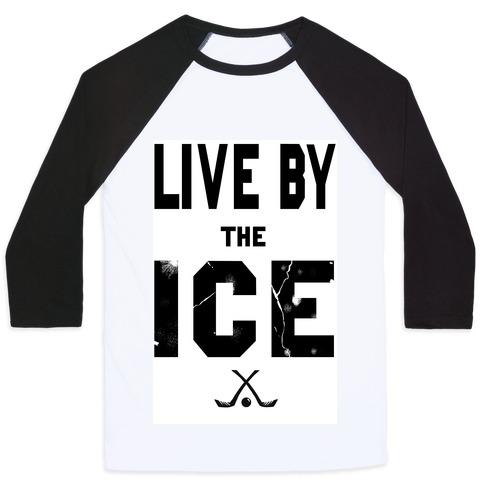 Live by the Ice Baseball Tee
