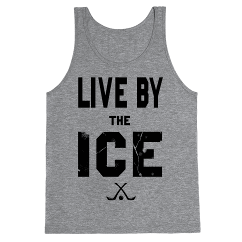 Live by the Ice Tank Top