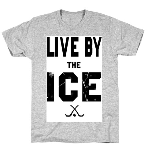 Live by the Ice Mens T-Shirt