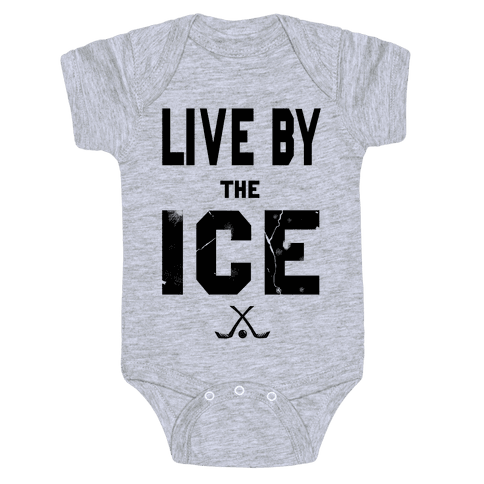 Live by the Ice Baby Onesy