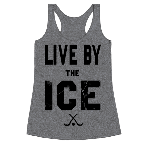 Live by the Ice Racerback Tank Top