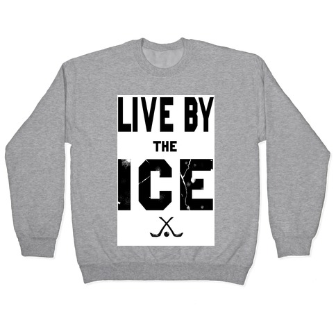 Live by the Ice Pullover