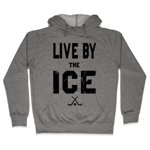 Live by the Ice Hooded Sweatshirt
