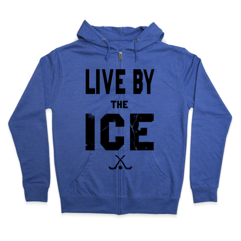 Live by the Ice Zip Hoodie