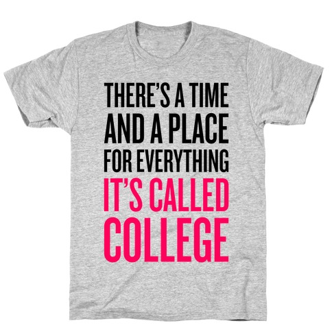 A Time And A Place For Everything T-Shirt