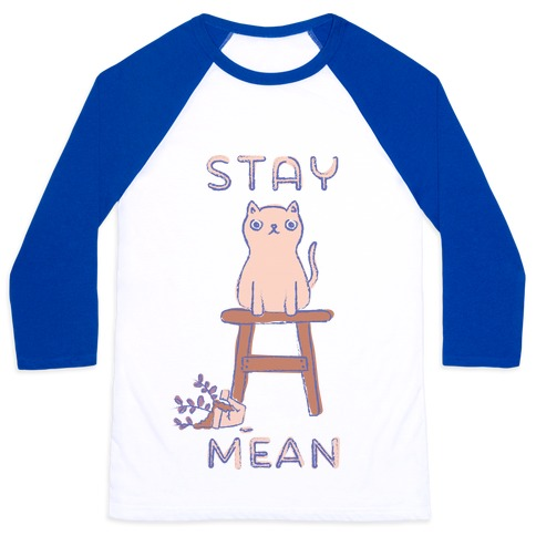 Stay Mean Baseball Tee