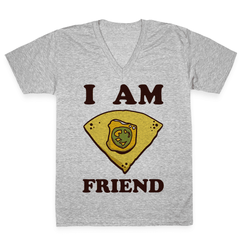 I Am Nacho Friend V-Neck Tee Shirt
