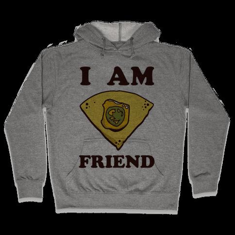 I Am Nacho Friend Hooded Sweatshirt