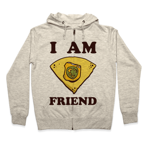 I Am Nacho Friend Zip Hoodie