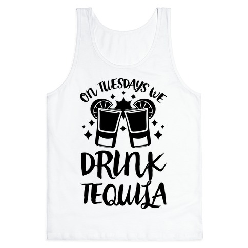 On Tuesdays We Drink Tequila Tank Top
