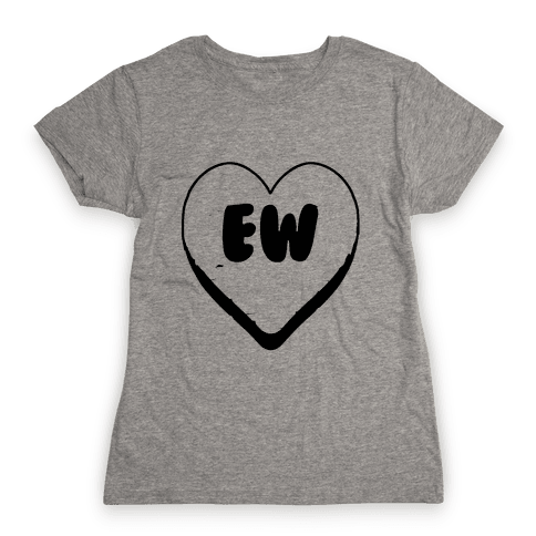 Valentine's Day Heart Ew Womens T-Shirt