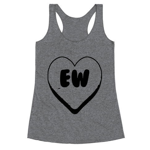 Valentine's Day Heart Ew Racerback Tank Top