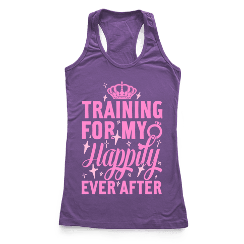 Training For My Happily Ever After Racerback Tank Top