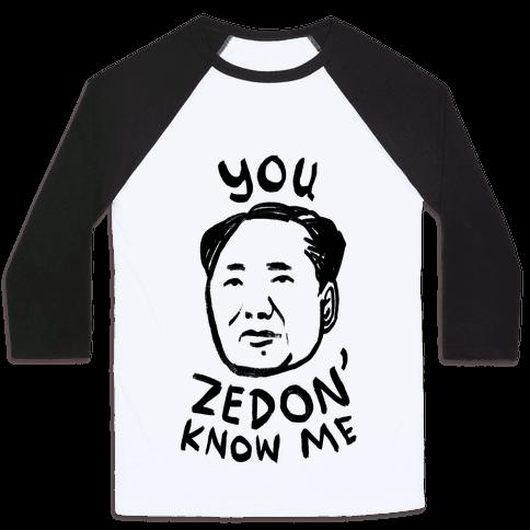 You Zedon' Know Me Baseball Tee