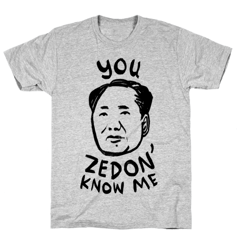 You Zedon' Know Me