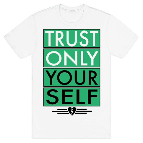 Tust Only Yourself Mens T-Shirt