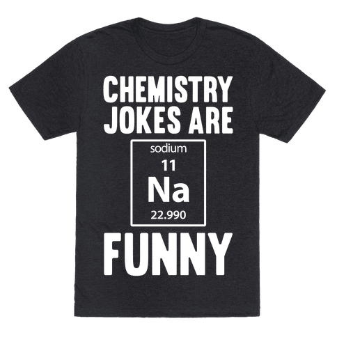 Chemistry Jokes Are Sodium Funny