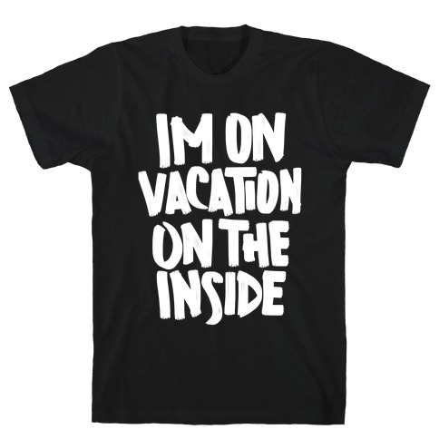Vacation On The Inside Mens/Unisex T-Shirt