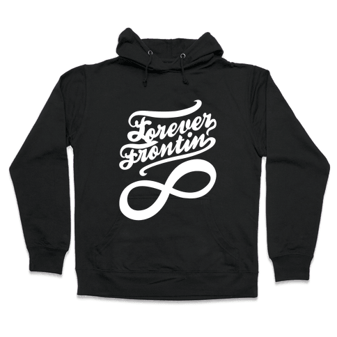 Forever Frontin' (Dark Tank) Hooded Sweatshirt