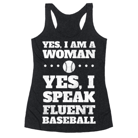 Yes, I Am A Woman, Yes, I Speak Fluent Baseball (White Ink)