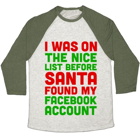 Santa Found My Facebook Account Baseball Tee