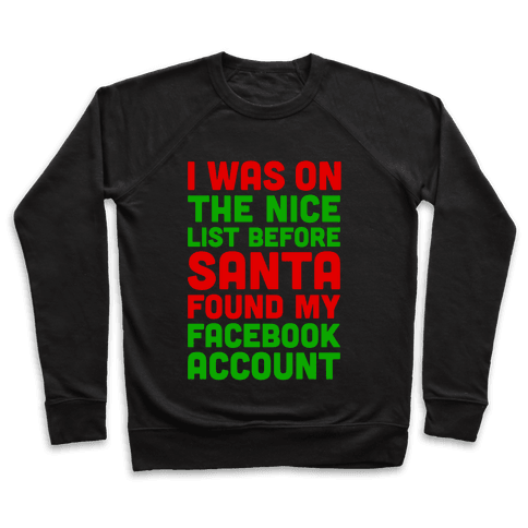 Santa Found My Facebook Account Pullover