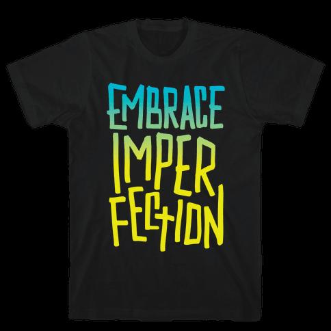 Embrace Imperfection Mens T-Shirt