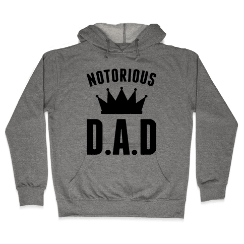 Notorious DAD Hooded Sweatshirt